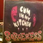 """Sorceress 7"""" Single: Cum In My Kitchen"""